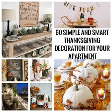 60 simple and smart thanksgiving decoration for your apartment