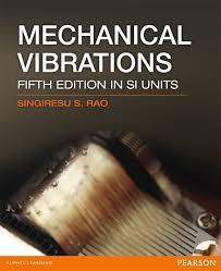 si e pearson mechanical vibrations si 5 e 5 e singiresu s rao