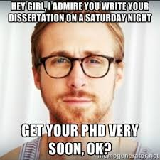 Hey Girl Meme - hey girl i admire you write your dissertation on a saturday night