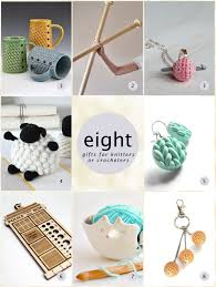 8 unique gift ideas for crocheters or knitters craft and curate