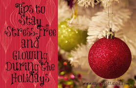 tips to stay stress free and glowing during the season