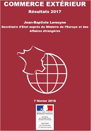 bureau du commerce international commerce extérieur de la résultats 2017 trésor info
