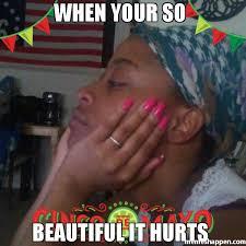 So Beautiful Meme - when your so beautiful it hurts meme custom 48399 memeshappen