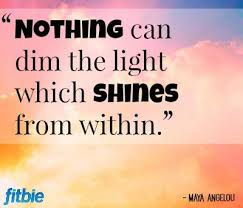 Nothing Can Dim The Light Which Shines From Within 10 Of Maya Angelou U0027s Most Inspirational Quotes Photos