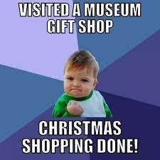 Christmas Shopping Meme - museum store shopping meme museum minute