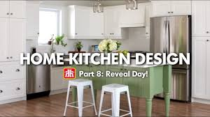house u0026 home home kitchen design pt 8 reveal day youtube