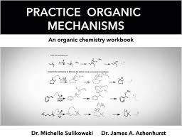 practice organic mechanisms michelle sulikowski james a