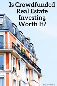 is crowdfunding real estate investing worth it wallet hacks