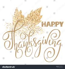 thanksgiving glitter images happy thanksgiving day gold hand lettering stock vector 472353457