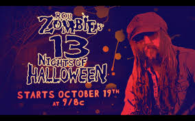 complete movie schedule announced for u0027rob zombie u0027s 13 nights of