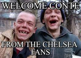 Chelsea Meme - welcome conte ugly twins meme on memegen