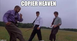 Office Space Meme Maker - image tagged in office space copier death jammed imgflip