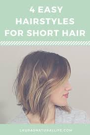 Fun Easy Hairstyles For Short Hair by 4 Easy Hairstyles For Short Hair U2014 Laura U0027s Natural Life