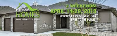 build homes build omaha 2018 parade of homes