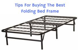 Folding Bed Frame Tips For Buying The Best Folding Bed Frame A Folding Bed Frame