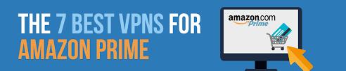 best on amazon best vpns for amazon prime in 2018 bestvpn org