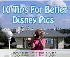 10 Tips For Taking Your by 10 Tips For Better Disney Pictures Disney Vacations Disney
