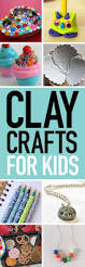 9 easy clay crafts for kids clay crafts clay and plays