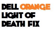 dell motherboard orange light fix the dell olod orange light of death