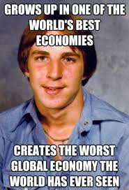 Worlds Best Meme - grows up in one of the world s best economies creates the worst