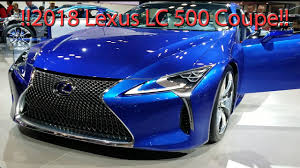 lexus lc coupe 2018 price 2018 lexus lc 500 and lc 500 hybrid coupe quick look youtube
