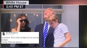 Meme News - donald trump looking at total solar eclipse without glasses has got