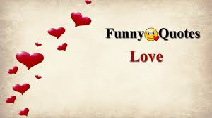 Loves Quotes For Him by Funny Quotes About Love Cute Funny Love Quotes And Sayings For