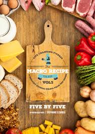 the macro recipe book vol3 5 by 5 changing fitness