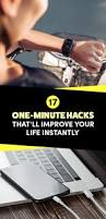 17 little one minute hacks that u0027ll improve your life instantly