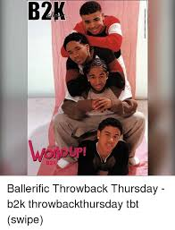 Tbt Meme - b2k ondup b2k ballerific throwback thursday b2k throwbackthursday