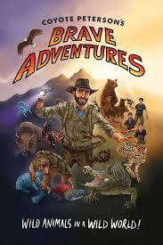 coyote peterson u0027s brave adventures wild animals in a wild world