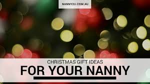 nanny2u our best christmas gift ideas for your nanny