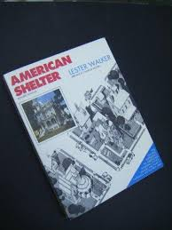 lester walker 9780879515997 american shelter an illustrated encyclopedia of the
