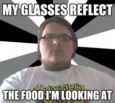 Black Guy With Glasses Meme - my glasses reflect the food i m looking at fat guy freddy