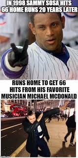 Memes De Sammy - in 1998 sammy sosa hits 66 home runs 20 years later runs home to