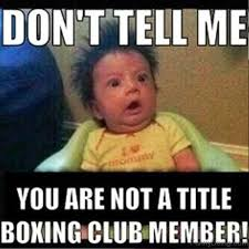 Don T Tell Me What To Do Meme - 70 boxing memes for you