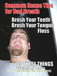Bad Teeth Meme - bad breath common meme optimized home remedies log