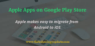 apple apps on android apple apps on play store apple makes easy to migrate from