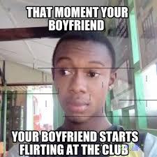 Flirting Meme - meme creator that moment your boyfriend start flirting at the