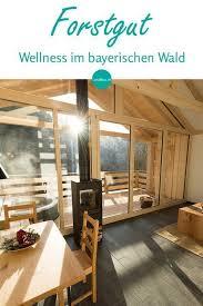 design hotel bayerischer wald die besten 25 wellness bayerischer wald ideen auf