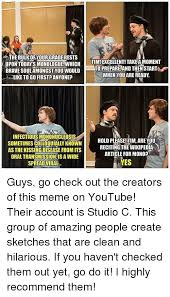 Studio C Memes - the bulkofyourgraderests upon today so monologue which tim