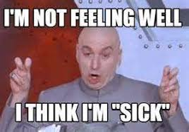 Im Sick Meme - feeling sick quotes share quotes 4 you