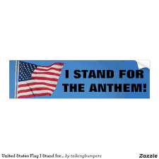 Is There A Law Against Burning The American Flag United States Flag I Stand For The Anthem Bumper Sticker Flags