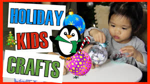 3 easy holiday craft ideas crafts with kids for christmas youtube