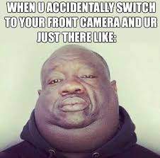 Fat Black Kid Meme - when you switch to your front camera bahaha pinterest