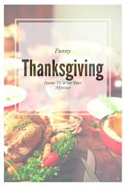 silly thanksgiving songs funny thanksgiving poems to whet your appetite tgif this