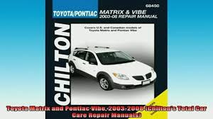 read book toyota matrix and pontiac vibe 20032008 chiltons total