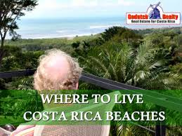 living on the beach where to live in the beach areas of costa rica