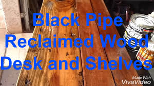 how to build a black pipe reclaimed wood industrial desk with