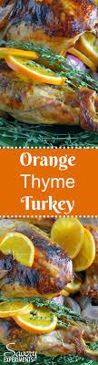 orange thyme turkey the best roasted turkey recipe savory
